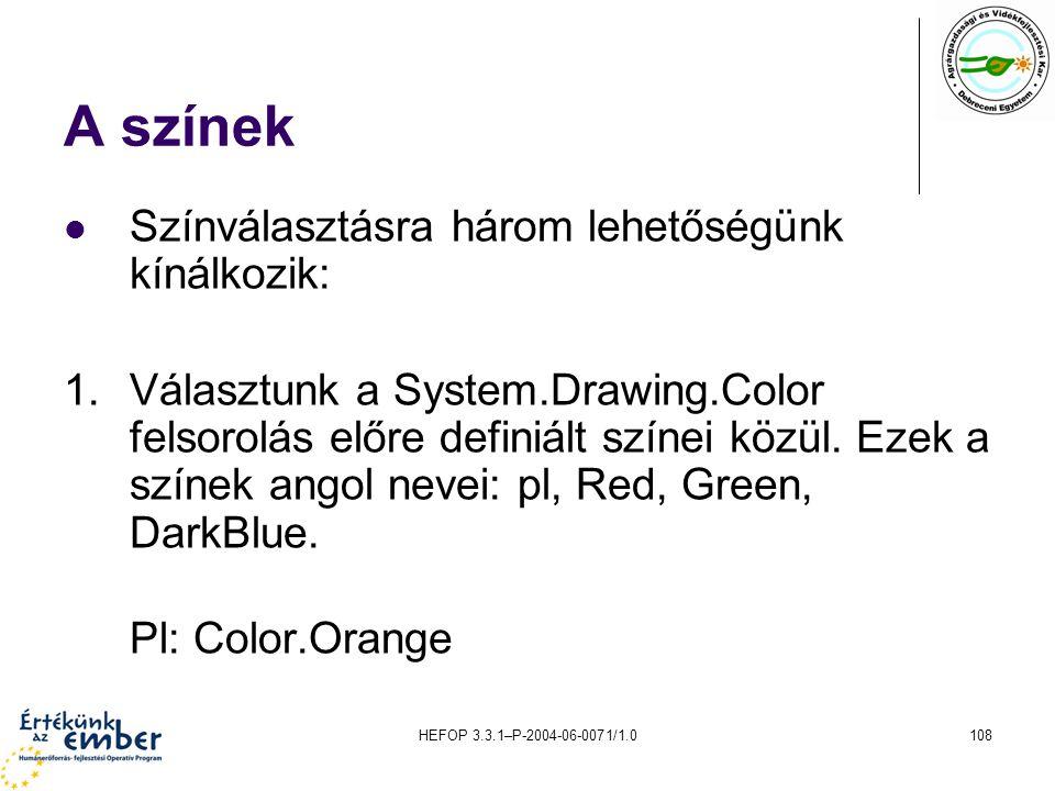 A színek Színválasztásra három lehetőségünk kínálkozik: