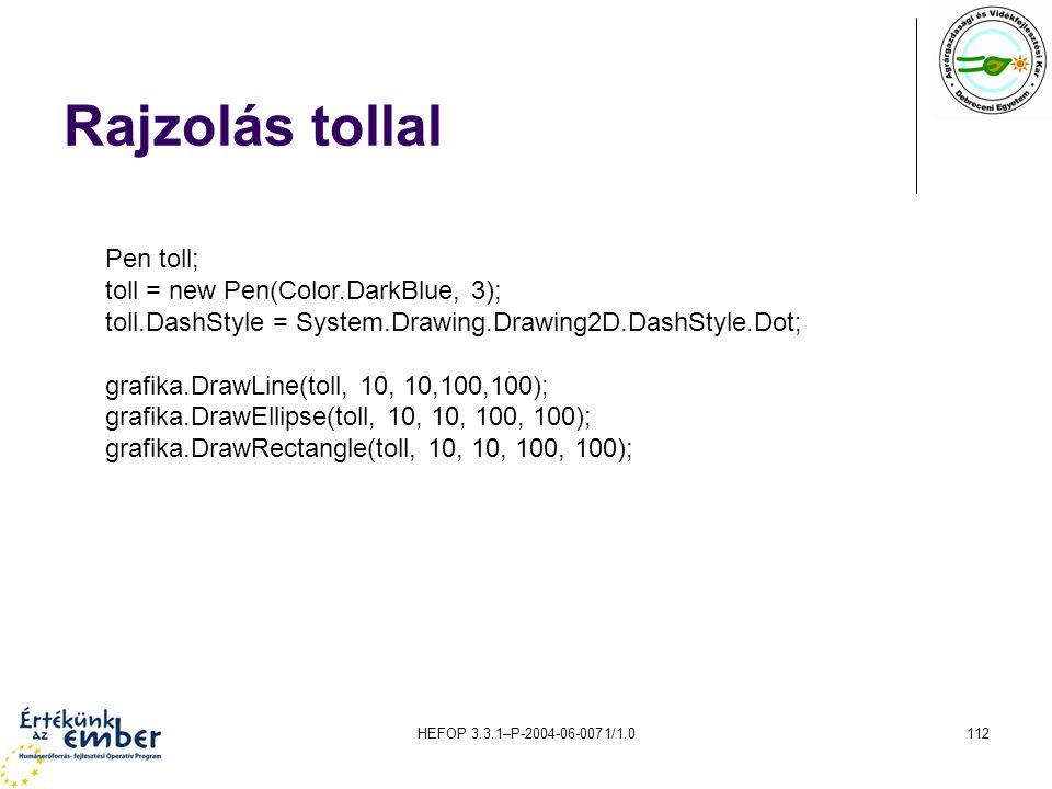 Rajzolás tollal Pen toll; toll = new Pen(Color.DarkBlue, 3);