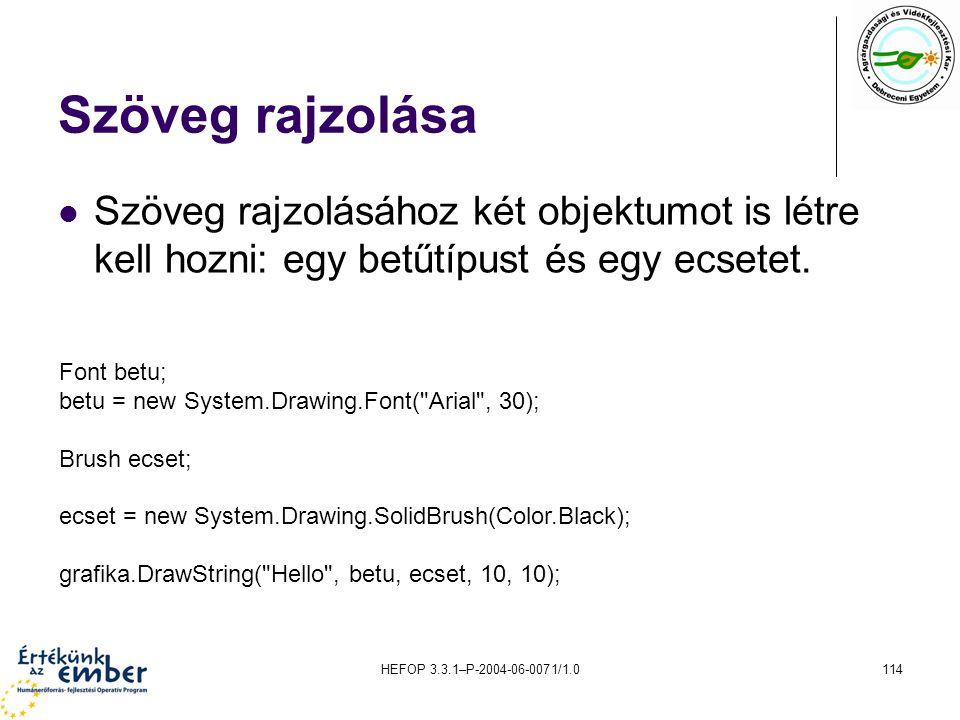 Szöveg rajzolása Szöveg rajzolásához két objektumot is létre kell hozni: egy betűtípust és egy ecsetet.