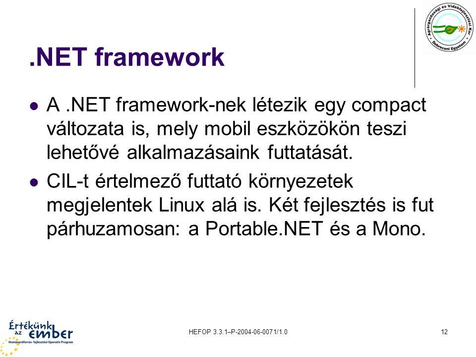 .NET framework A .NET framework-nek létezik egy compact változata is, mely mobil eszközökön teszi lehetővé alkalmazásaink futtatását.