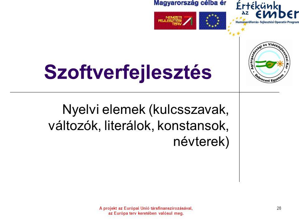Nyelvi elemek (kulcsszavak, változók, literálok, konstansok, névterek)