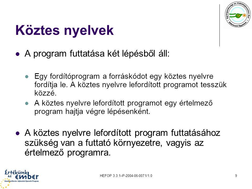 Köztes nyelvek A program futtatása két lépésből áll: