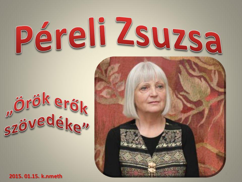 """Péreli Zsuzsa """"Örök erők szövedéke 2015. 01.15. k.nmeth"""