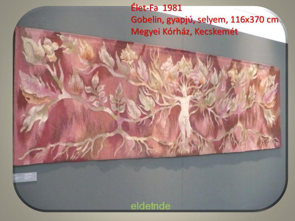 Élet-Fa 1981 Gobelin, gyapjú, selyem, 116x370 cm Megyei Kórház, Kecskemét