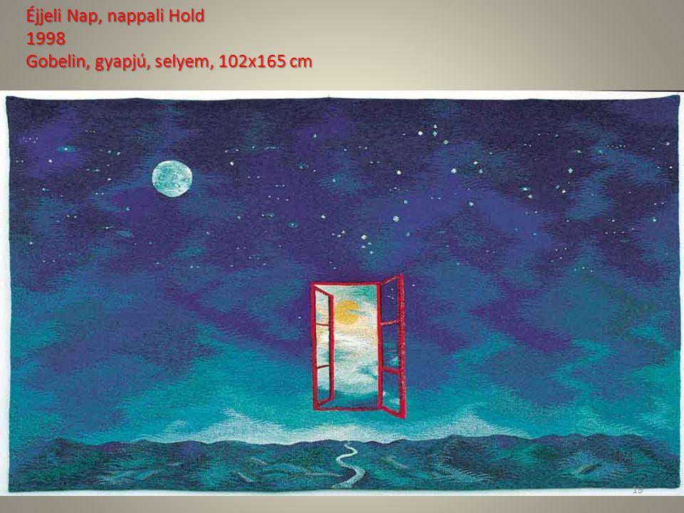 Éjjeli Nap, nappali Hold 1998 Gobelin, gyapjú, selyem, 102x165 cm