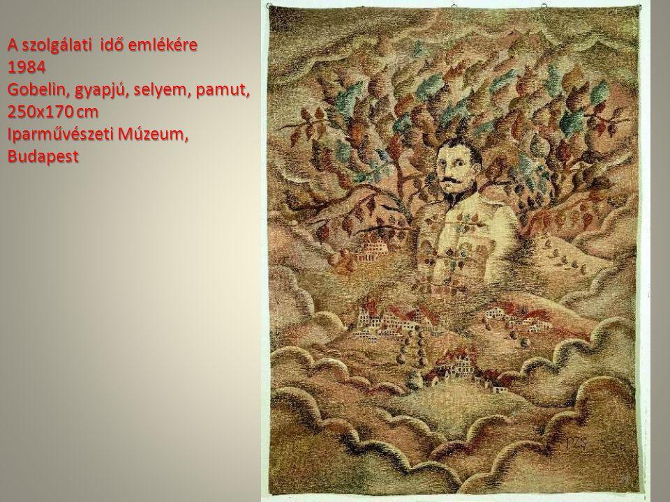 A szolgálati idő emlékére 1984 Gobelin, gyapjú, selyem, pamut, 250x170 cm Iparművészeti Múzeum, Budapest