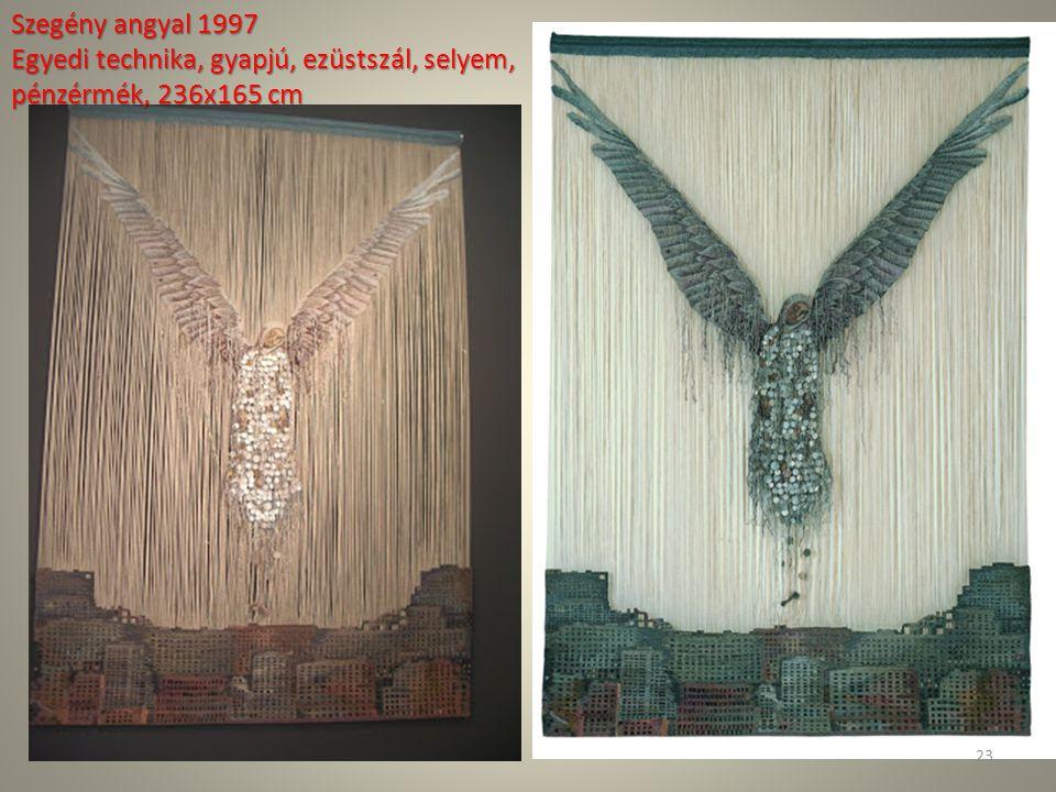 Szegény angyal 1997 Egyedi technika, gyapjú, ezüstszál, selyem, pénzérmék, 236x165 cm