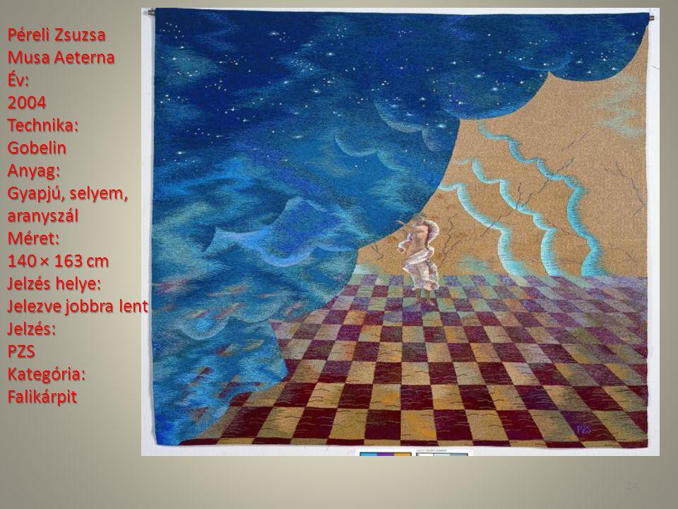 Péreli Zsuzsa Musa Aeterna. Év: 2004. Technika: Gobelin. Anyag: Gyapjú, selyem, aranyszál.