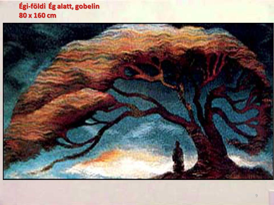 Égi-földi Ég alatt, gobelin 80 x 160 cm