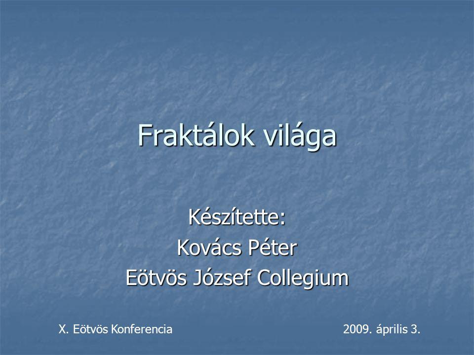 Készítette: Kovács Péter Eötvös József Collegium