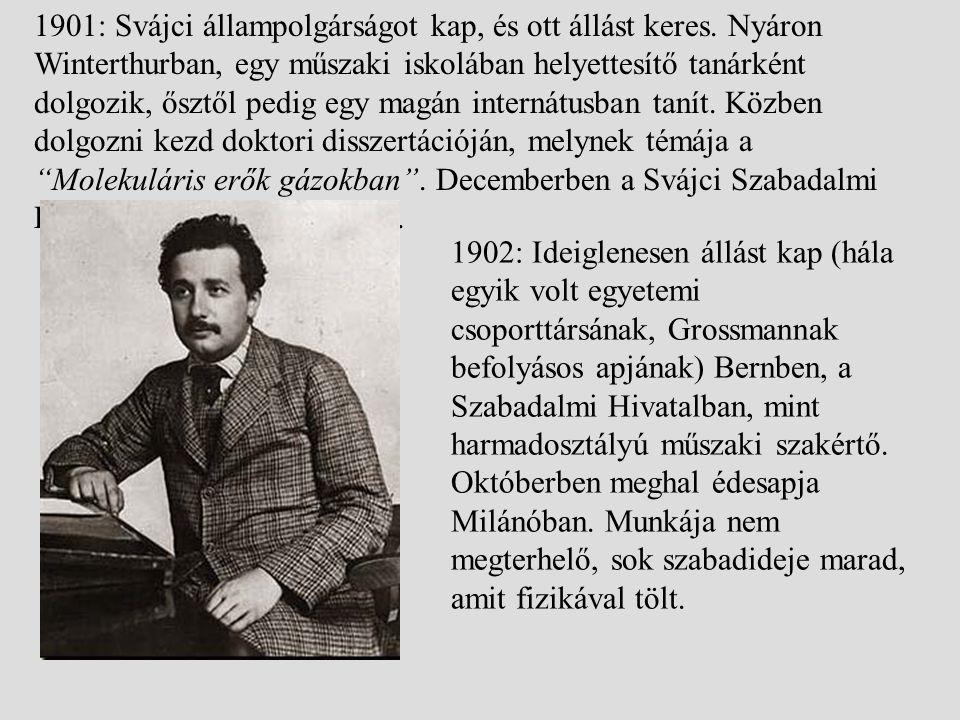 1901: Svájci állampolgárságot kap, és ott állást keres