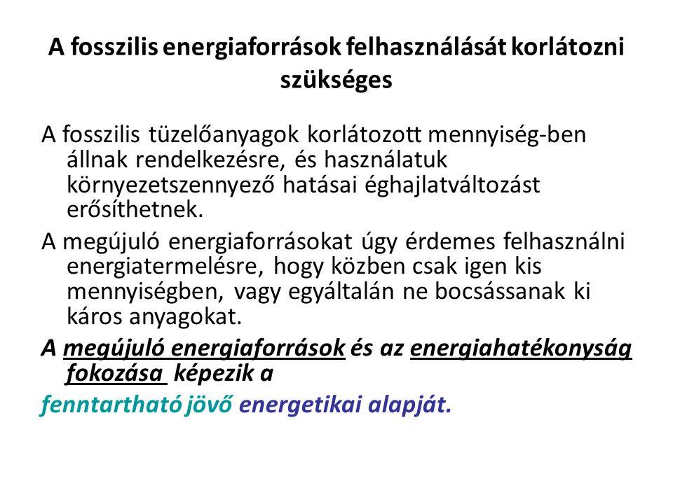 A fosszilis energiaforrások felhasználását korlátozni szükséges
