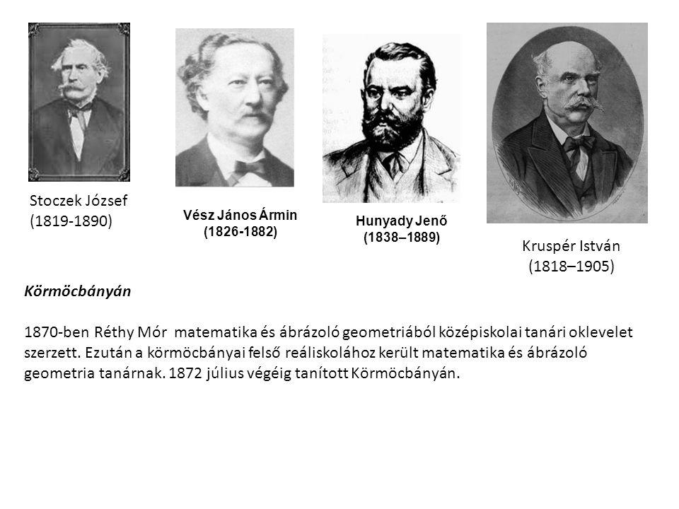 Stoczek József (1819-1890) Kruspér István (1818–1905) Körmöcbányán