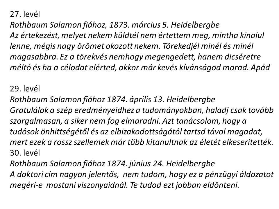 27. levél Rothbaum Salamon fiához, 1873. március 5. Heidelbergbe.