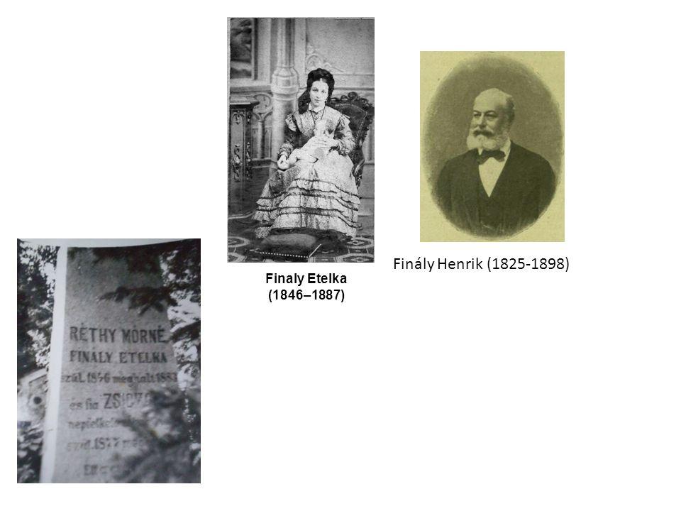 Finály Henrik (1825-1898) Finaly Etelka (1846–1887)