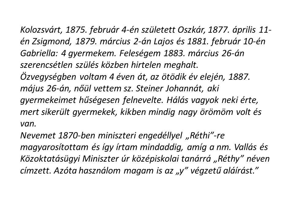 Kolozsvárt, 1875. február 4-én született Oszkár, 1877