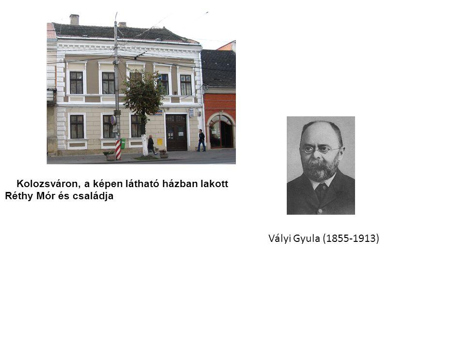 Kolozsváron, a képen látható házban lakott Réthy Mór és családja