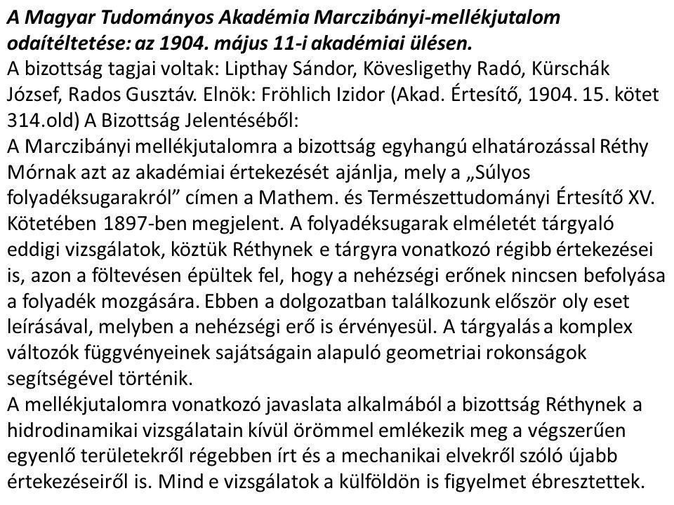 A Magyar Tudományos Akadémia Marczibányi-mellékjutalom odaítéltetése: az 1904. május 11-i akadémiai ülésen.
