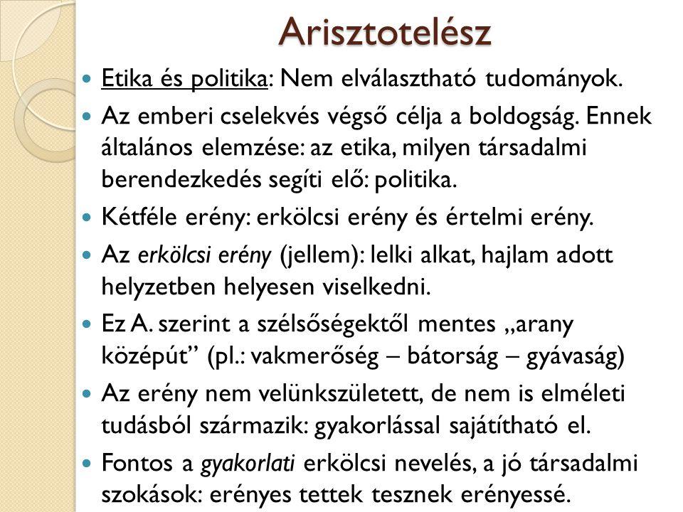 Arisztotelész Etika és politika: Nem elválasztható tudományok.