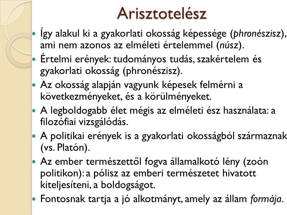 Arisztotelész Így alakul ki a gyakorlati okosság képessége (phronészisz), ami nem azonos az elméleti értelemmel (núsz).