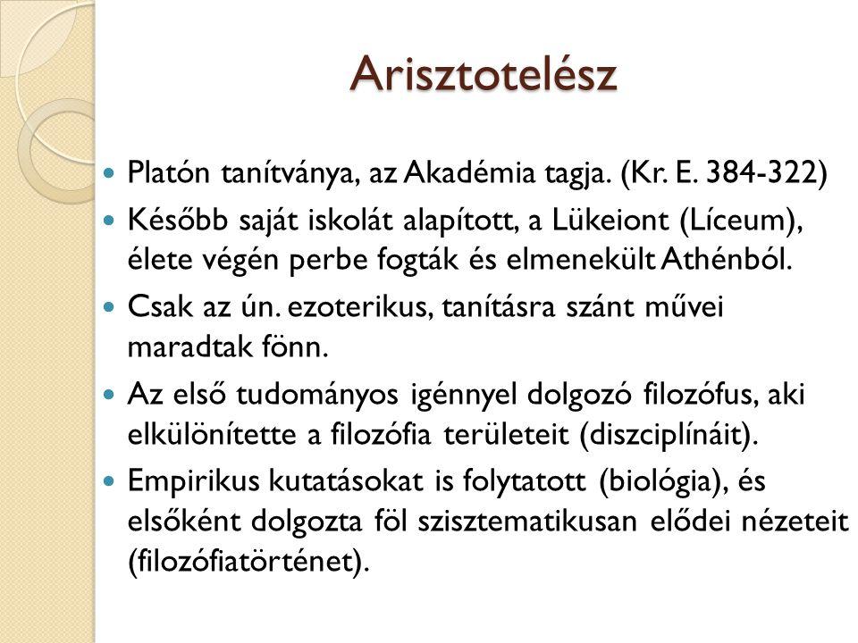 Arisztotelész Platón tanítványa, az Akadémia tagja. (Kr. E. 384-322)