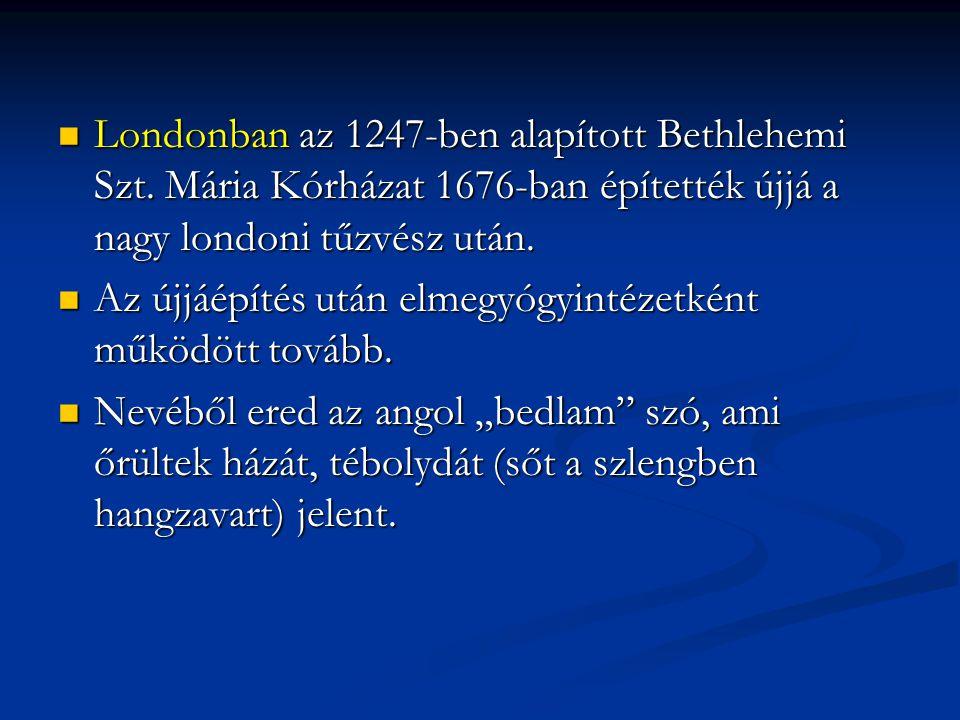 Londonban az 1247-ben alapított Bethlehemi Szt