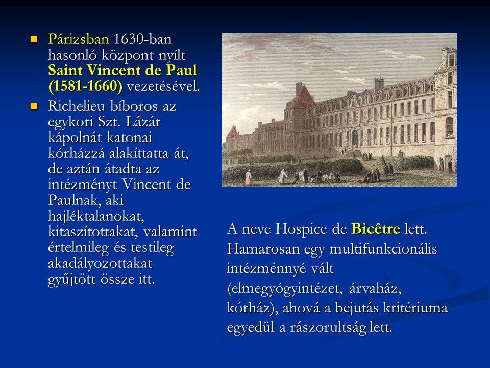 Párizsban 1630-ban hasonló központ nyílt Saint Vincent de Paul (1581-1660) vezetésével.