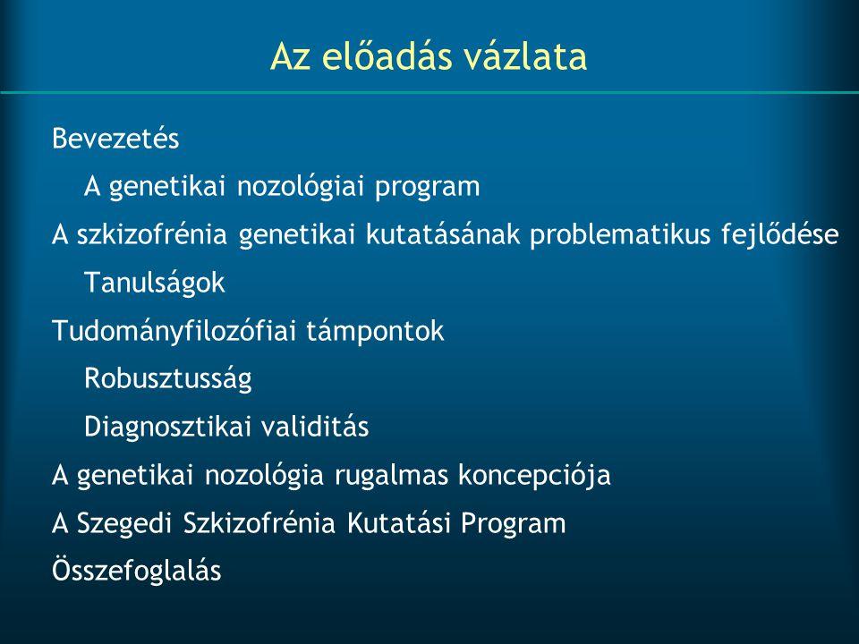 Az előadás vázlata Bevezetés A genetikai nozológiai program