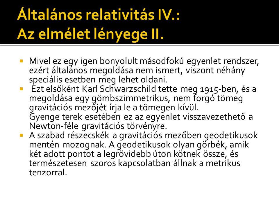 Általános relativitás IV.: Az elmélet lényege II.