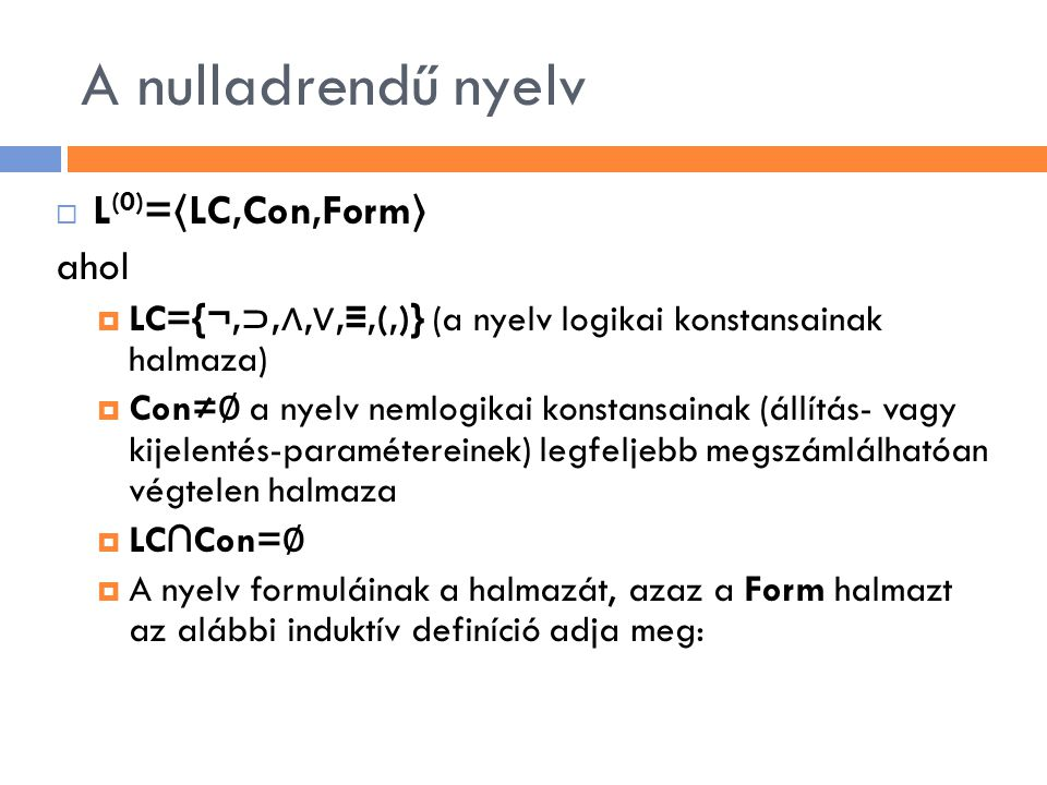 A nulladrendű nyelv L(0)=〈LC,Con,Form〉 ahol