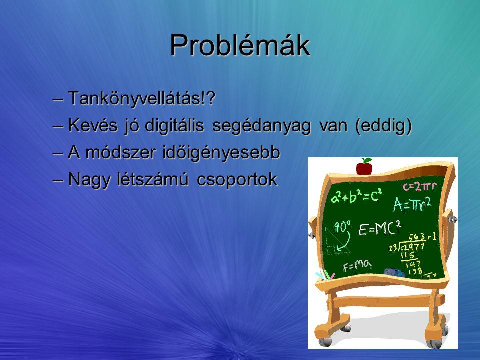 Problémák Tankönyvellátás! Kevés jó digitális segédanyag van (eddig)