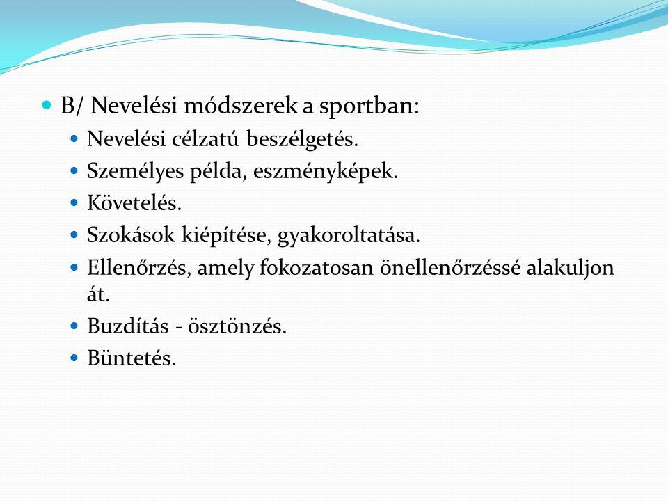B/ Nevelési módszerek a sportban: