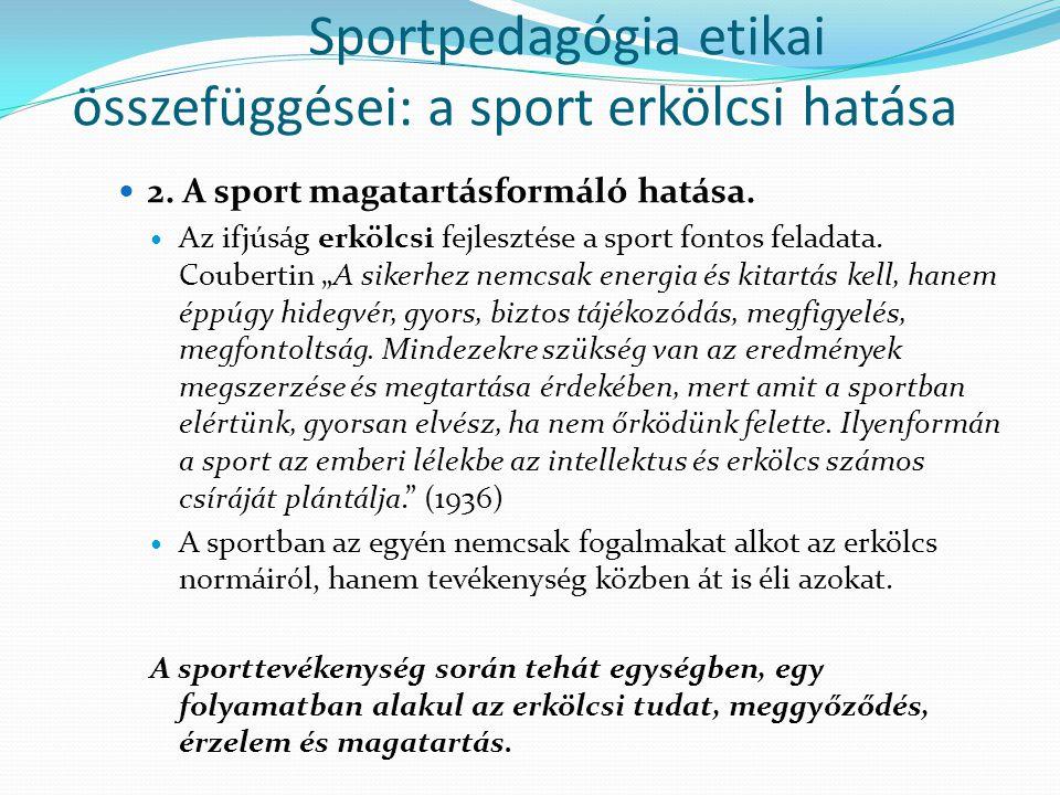 Sportpedagógia etikai összefüggései: a sport erkölcsi hatása