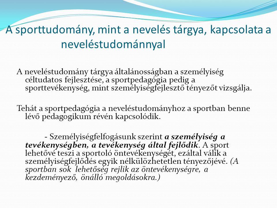 A sporttudomány, mint a nevelés tárgya, kapcsolata a