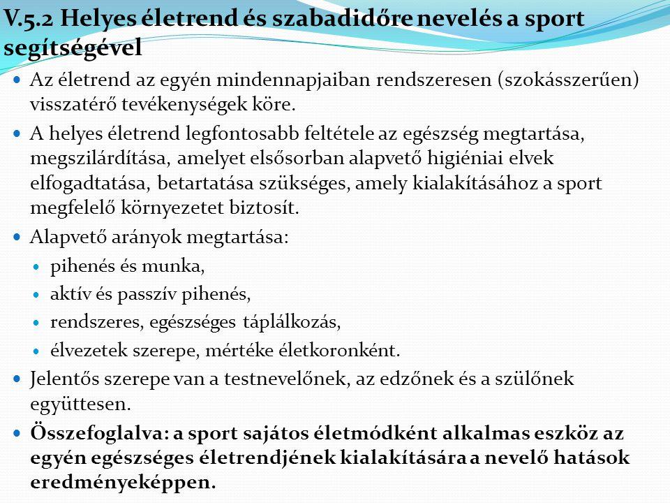 V.5.2 Helyes életrend és szabadidőre nevelés a sport segítségével