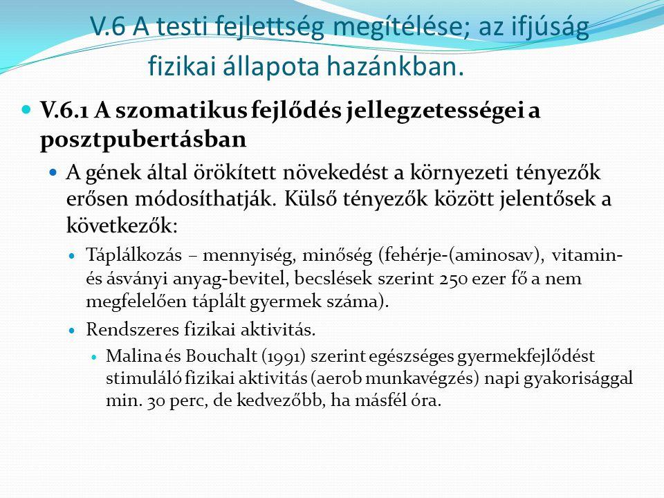 V.6 A testi fejlettség megítélése; az ifjúság fizikai állapota hazánkban.