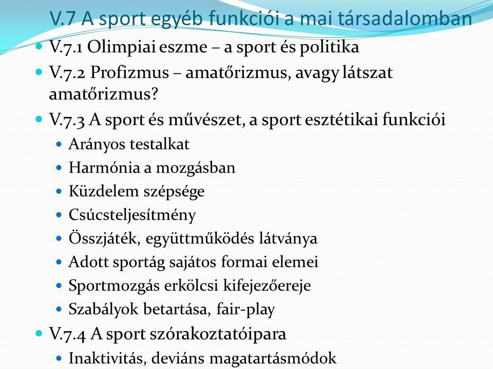 V.7 A sport egyéb funkciói a mai társadalomban