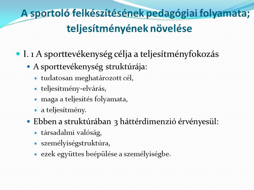 A sportoló felkészítésének pedagógiai folyamata; teljesítményének növelése