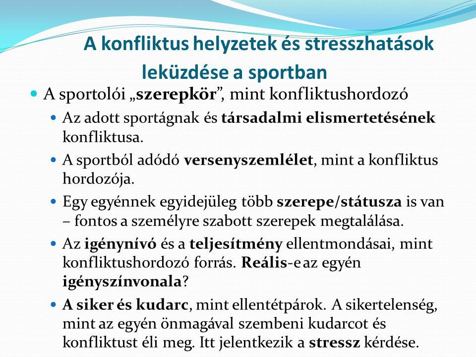 A konfliktus helyzetek és stresszhatások leküzdése a sportban