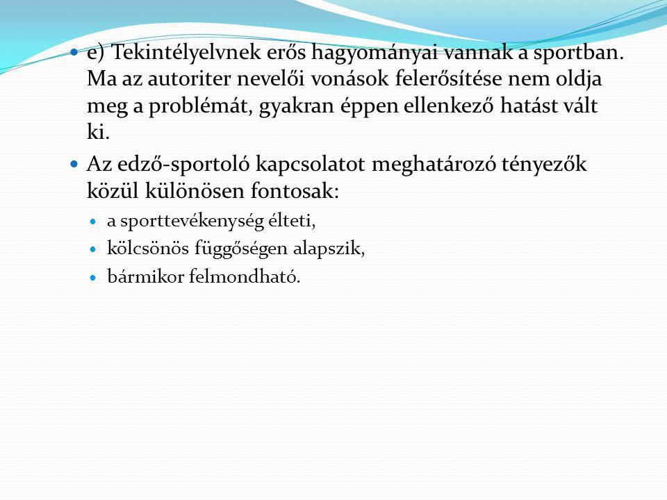 e) Tekintélyelvnek erős hagyományai vannak a sportban