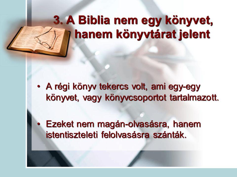 3. A Biblia nem egy könyvet, hanem könyvtárat jelent