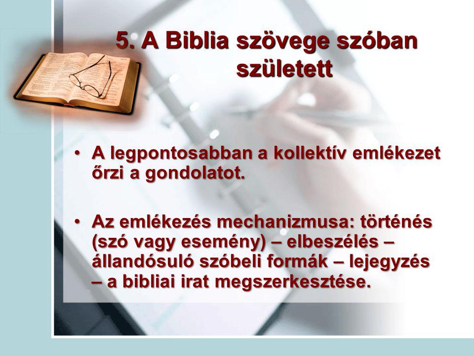 5. A Biblia szövege szóban született