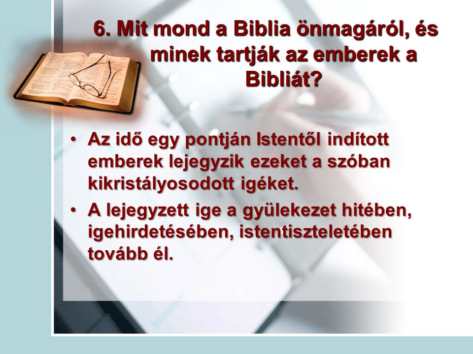6. Mit mond a Biblia önmagáról, és minek tartják az emberek a Bibliát
