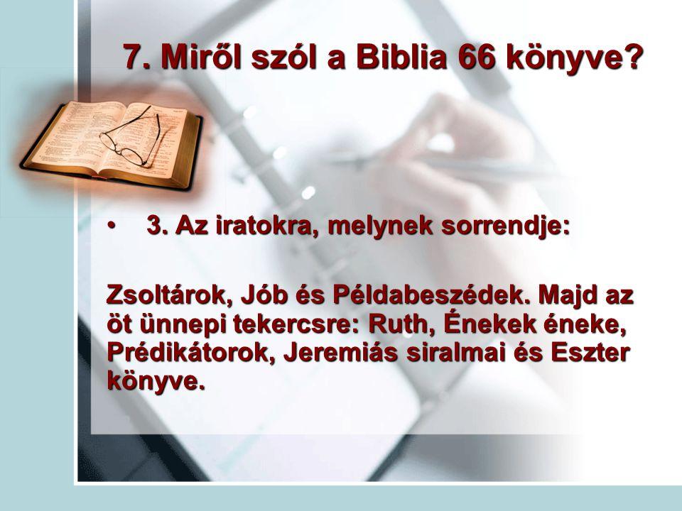 7. Miről szól a Biblia 66 könyve