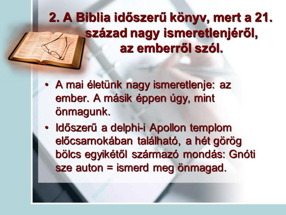 2. A Biblia időszerű könyv, mert a 21