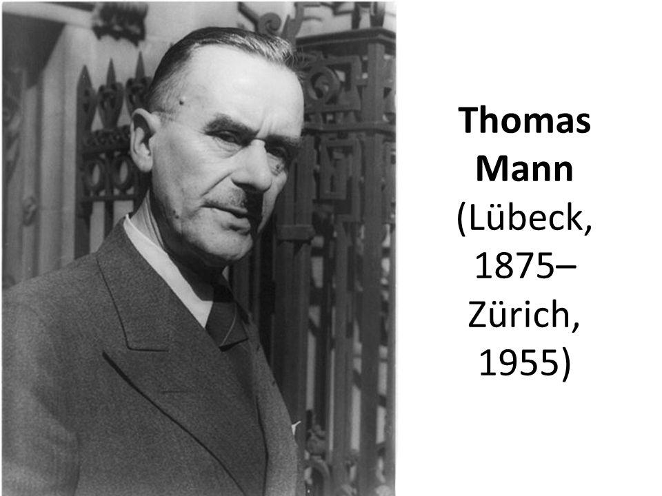 Thomas Mann (Lübeck, 1875– Zürich, 1955)