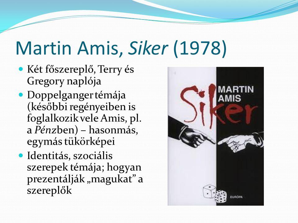 Martin Amis, Siker (1978) Két főszereplő, Terry és Gregory naplója