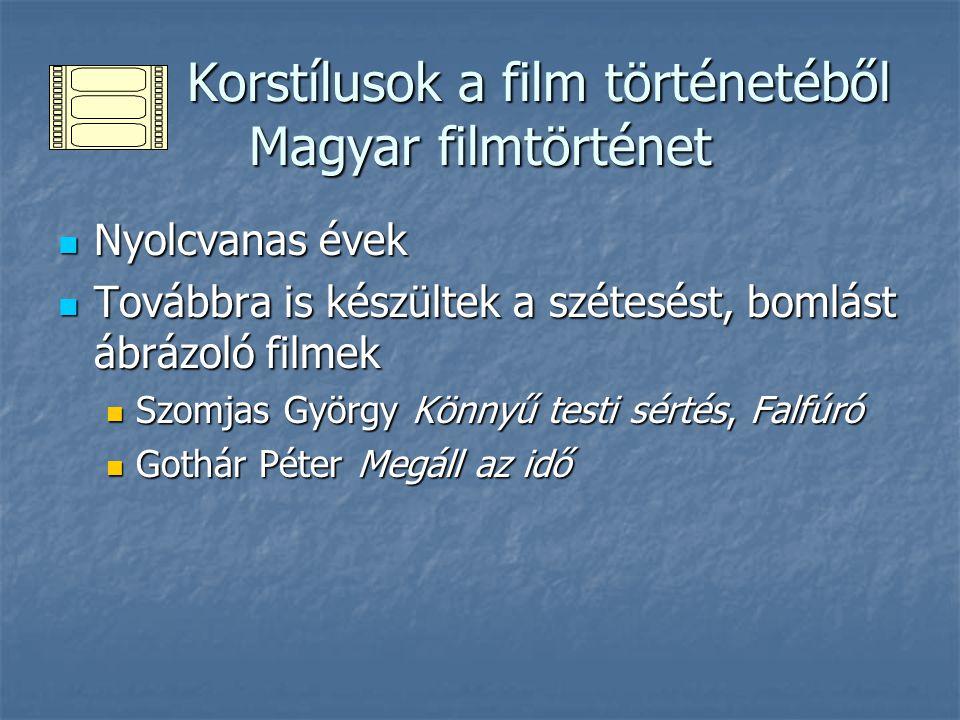 Korstílusok a film történetéből Magyar filmtörténet