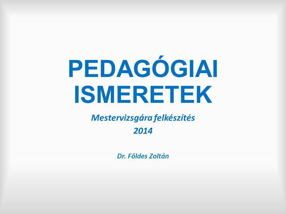Mestervizsgára felkészítés 2014 Dr. Földes Zoltán