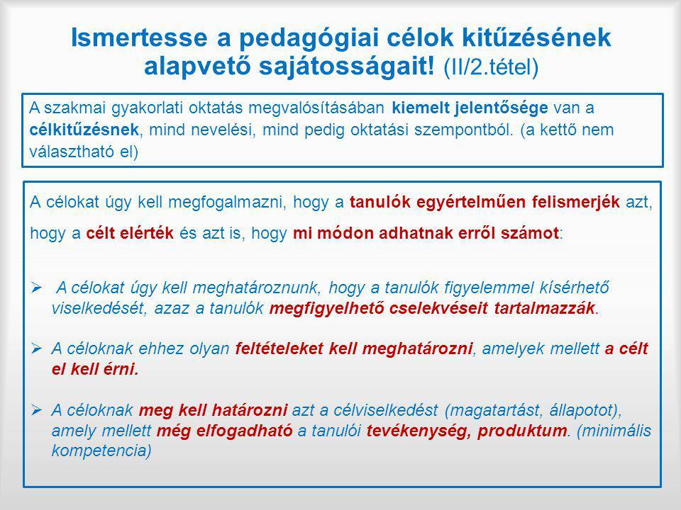 Ismertesse a pedagógiai célok kitűzésének alapvető sajátosságait! (II/2.tétel)